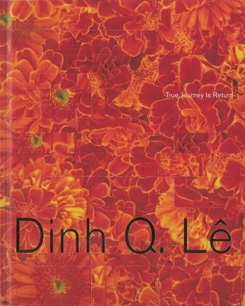 Dinh Q. Lê: True Journey Is Return