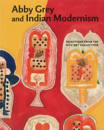 Abby Grey and Indian Modernism: Selections from the NYU Art Collection