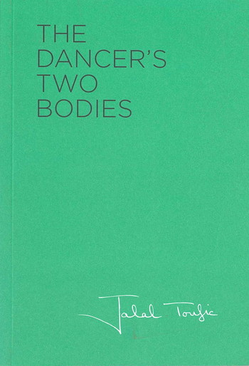 Jalal Toufic: The Dancer's Two Bodies