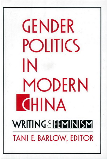 Gender Politics in Modern China: Writing and Feminism - Cover