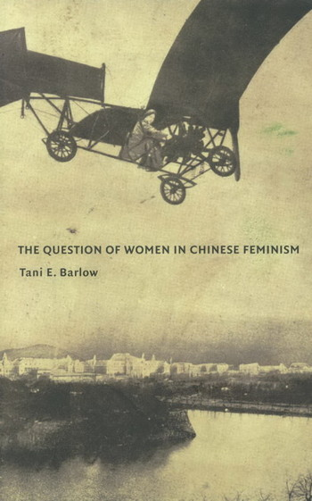 The Question of Women in Chinese Feminism - Cover