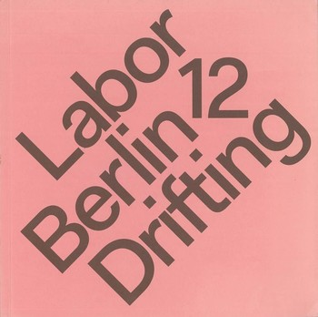 Labor Berlin 12: Drifting