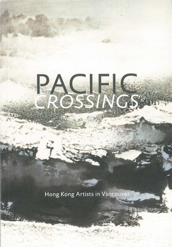 Pacific Crossings: Hong Kong Artists in Vancouver