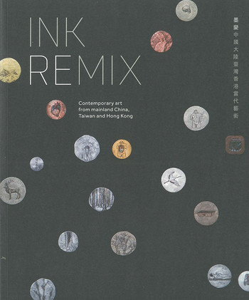 Ink Remix: Contemporary Art from Mainland China, Taiwan and Hong Kong