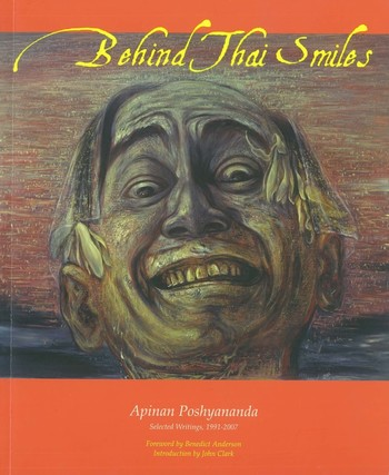 Behind Thai Smiles: Apinan Poshyananda: Selected Writings, 1991-2007
