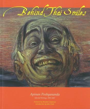 Behind Thai Smiles: Apinan Poshyananda: Selected Writings, 1991-2007