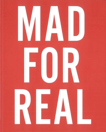 Mad for Real