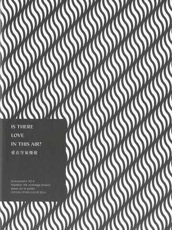 Is There Love In This Air? [en]counters 2014: Mumbai-HK Exchange Project About Art In Public