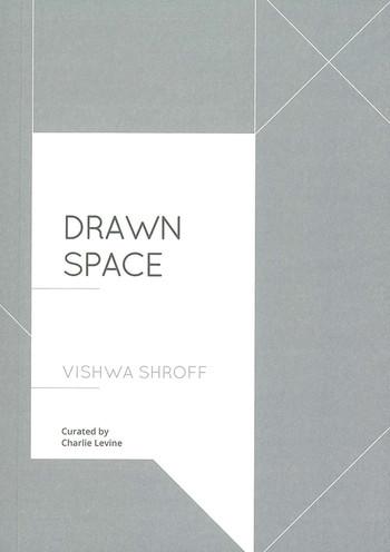 Drawn Space: Vishwa Shroff