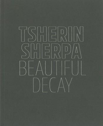Tsherin Sherpa: Beautiful Decay