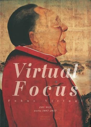 Virtual Focus: Zhu Wei Works 1987-2017