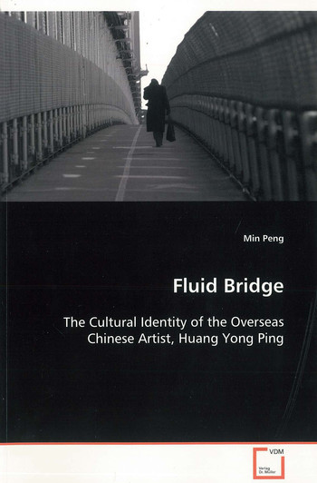 Fluid Bridge: The Cultural Identity of the Overseas Chinese Artist, Huang Yong Ping
