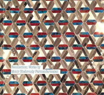 Recollection: Works by Monir Shahroudy Farmanfarmaian