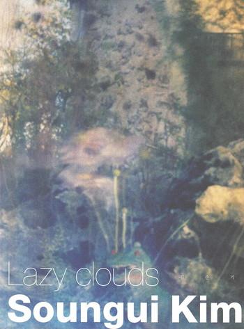 Soungui Kim: Lazy Clouds