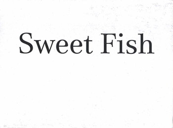 Sweet Fish