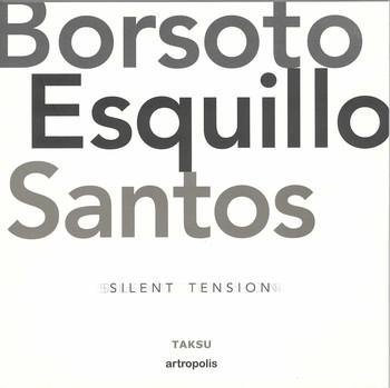 Borsoto Esquillo Santos: Silent Tension