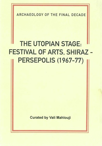 Archaeology of The Final Decade The Utopian Stage Festival of Arts, Shiraz-Persepolis_Cover