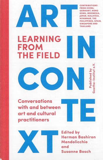 Art in Context: Learning From the Field | Conversations with and between Art and Cultural Practitioners
