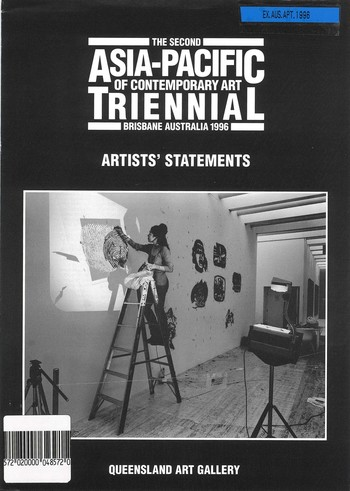 The Second Asia-Pacific Triennial of Contemporary Art: Brisbane Australia 1996 --Artists' Statements