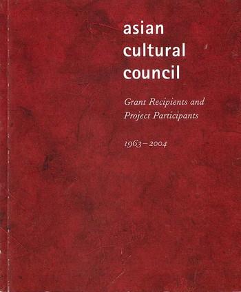Asian Cultural Council: Grant Recipients and Project Participants 1963–2004