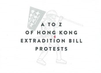 A To Z of Hong Kong Extradition Bill Protests