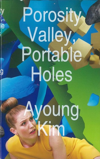 Porosity Valley, Portable Holes: Ayoung Kim