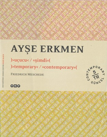 Ayse Erkmen: )>temporary< / =contemporary=(