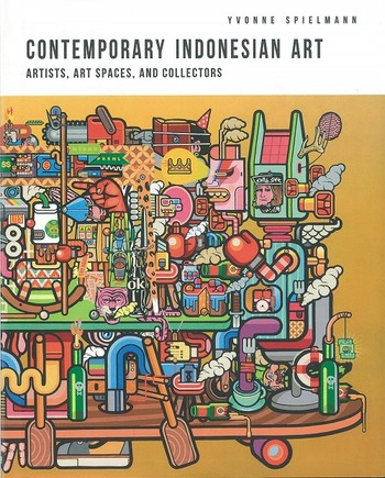 Contemporary Indonesian Art: Artists, Art Spaces, and Collectors