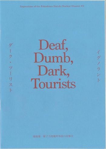 Deaf, Dumb, Dark, Tourist