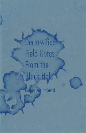 Declassified Field Notes From The Black Hole (Unrealized Projects)_Cover