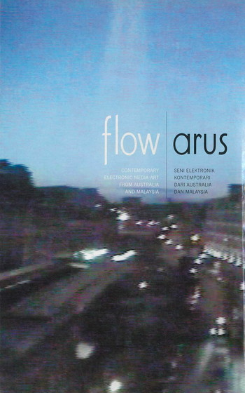 Flow: Contemporary Electronic Media Art from Australia and Malaysia