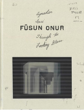 Fusun Onur: Through the Looking Glass