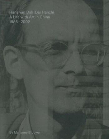 Hans Van Dijk: A Life with Art in China: 1986–2002