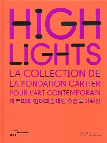 Highlights La Collection de la Fondation Cartier pour l'art contemporain