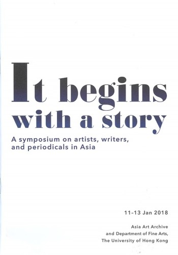 It Begins with a Story: A Symposium on Artists, Writers, and Periodicals in Asia