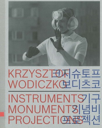 Krzysztof Wodiczko Instruments, Monuments, Projections_Cover