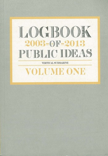 Logbook of Public Ideas 2003–2013 Volume one_Cover (1)