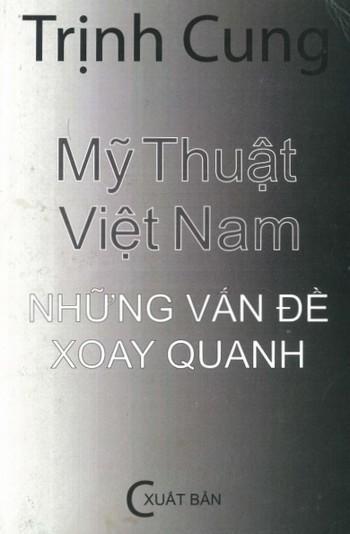 Art of Vietnam: Revolving Issues, Mỹ Thuật Việt Nam: Những vấn đề xoay quanh