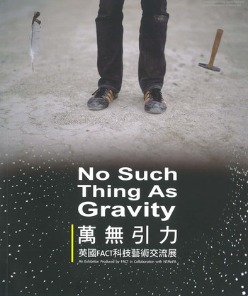 No Such Thing As Gravity An Exhibition Produced by FACT in Collaboration with NTMoFA_Cover