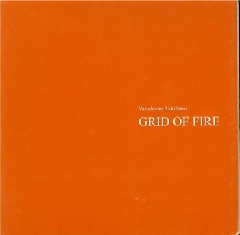 Vasudevan Akkitham: Grid of Fire