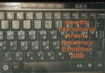 Theertha International Artists' Residency Exhibition 2009