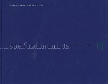 Spectral Imprints: Abraaj Capital Art Prize 2012
