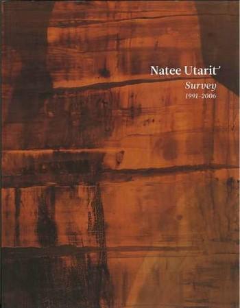 Natee Utarit: Survey 1991-2006