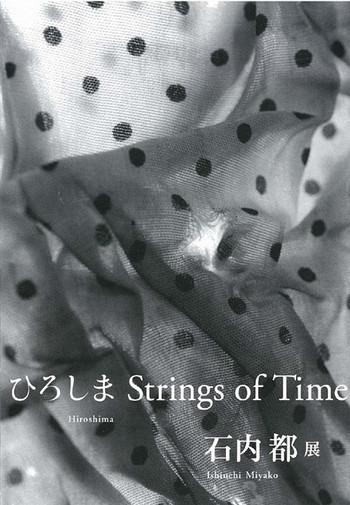 Miyako Ishiuchi: Hiroshima Strings of Time