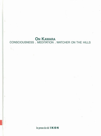 On Kawara: Consciousness. Meditation. Watcher on the Hills