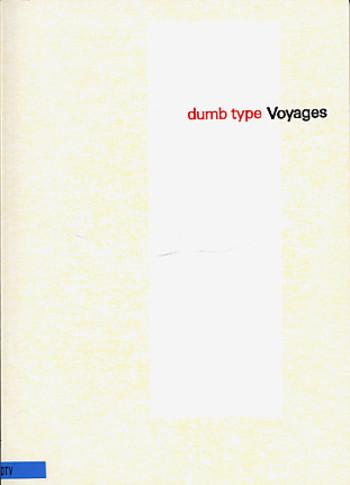 Dumb Type: Voyages