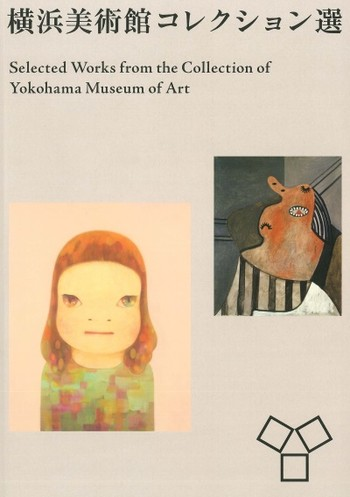 Selected Works from the Collection of Yokohama Museum of Art