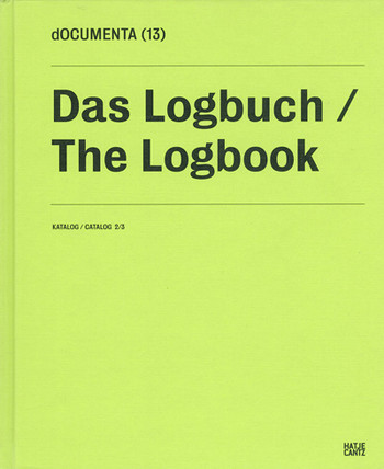 dOCUMENTA (13) Catalog 2/3: The Logbook