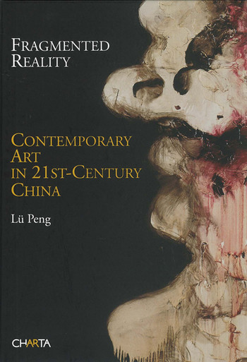 Fragmented Reality: Contemporary Art in 21st-Century China