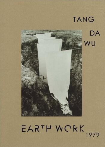 Tang Da Wu: Earth Work 1979